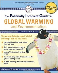 climate change the politically incorrect guide